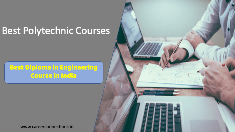 Best Polytechnic (Diploma in Engineering ) courses – 2021
