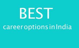 Best Career Options in India