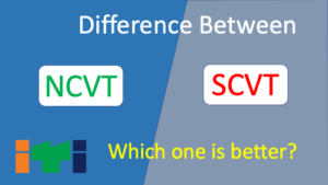 What is NCVT & SCVT, difference between NCVT and SCVT