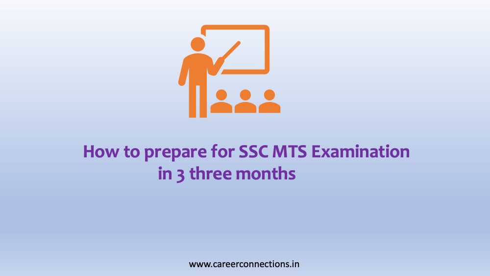 How to prepare for SSC MTS Examination in 3 three months?